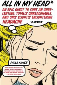 all-in-my-head-epic-quest-cure-unrelenting-paula-kamen-paperback-cover-art